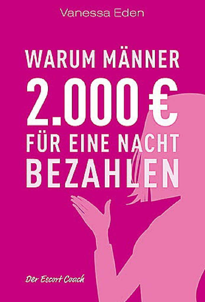 Vanessa Eden: Warum Männer 2.000 Euro für eine Nacht bezahlen…