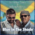 "Dee Arthur James, Anthony Bauer Jr.: ""Blue iIn The Shade"""