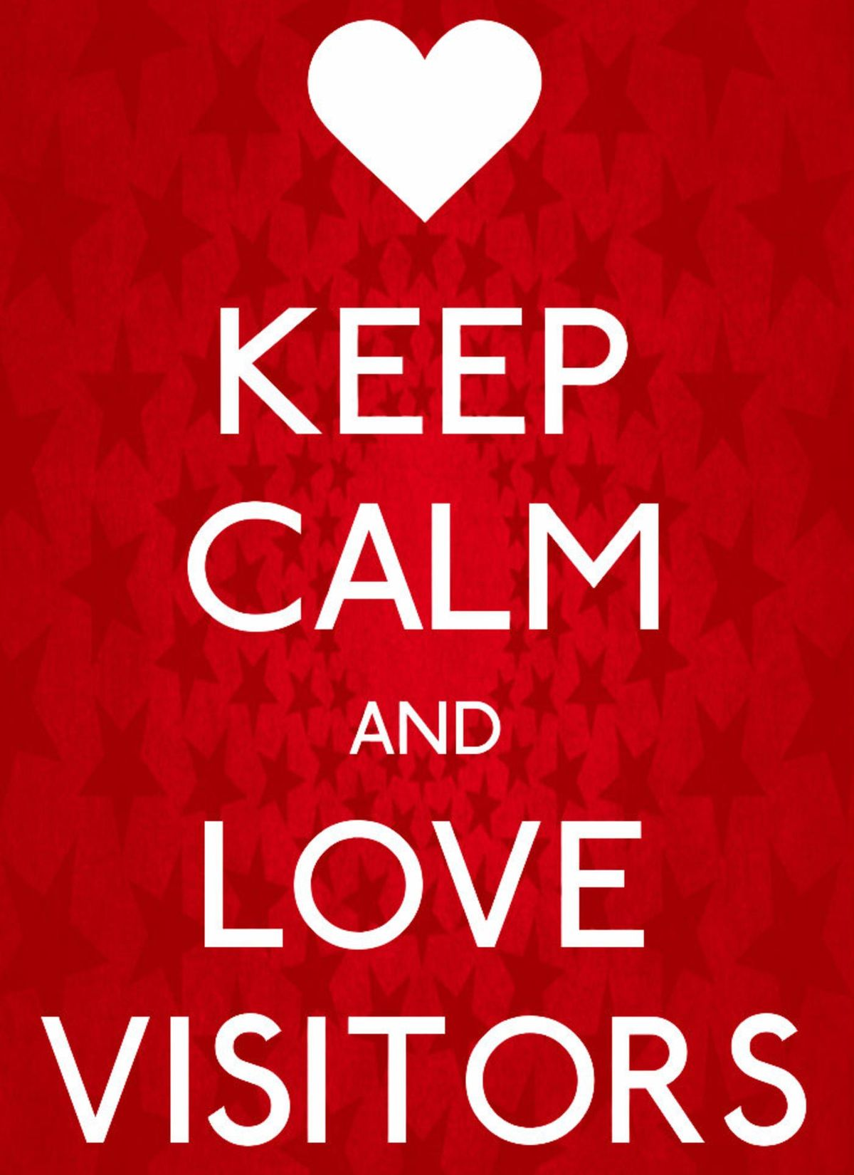 Keep Calm And Love Visitors