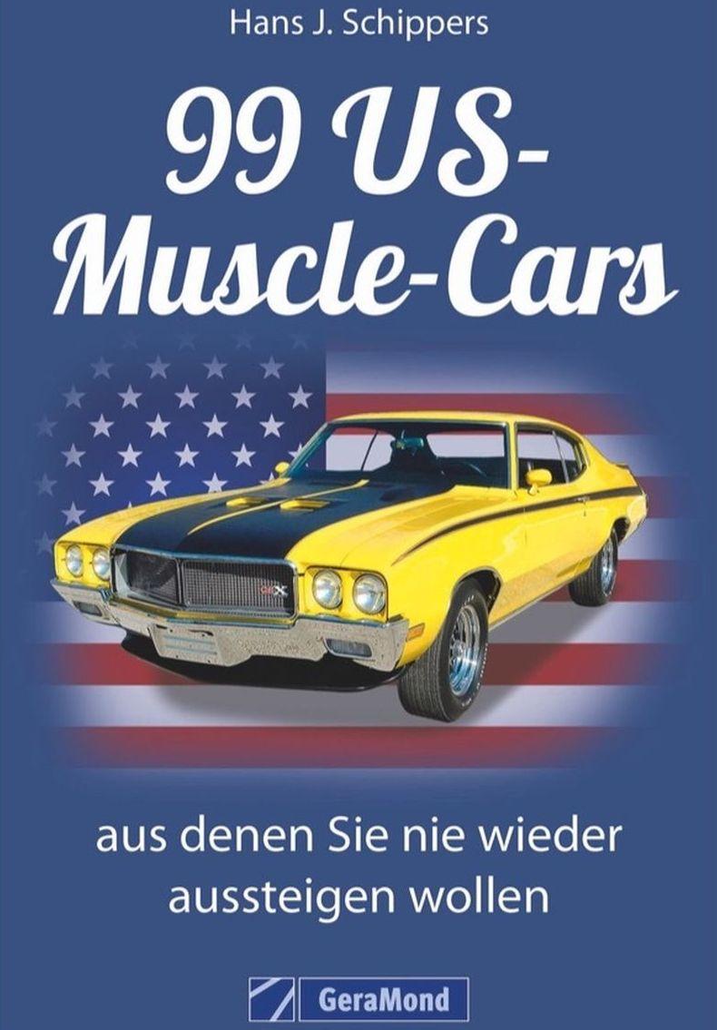 99 US-Muscle-Cars, aus denen Sie bestimmt nicht wieder aussteigen wollen