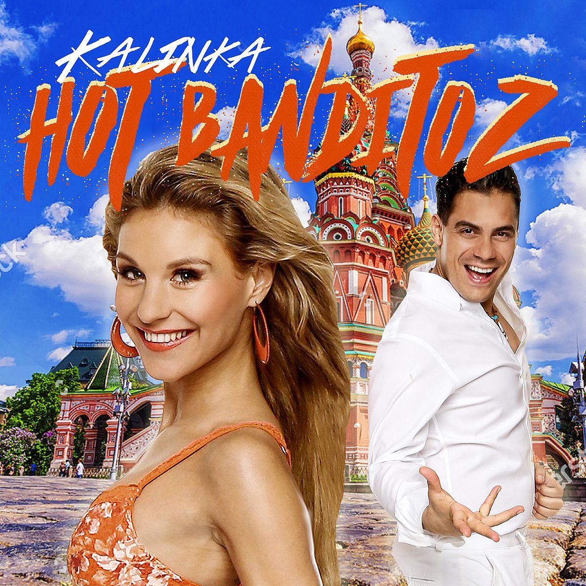 Kalinka, Hot Banditoz