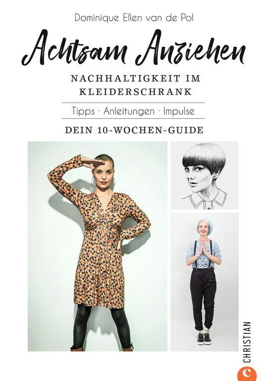Dominique van de Pol Achtsam anziehen. Nachhaltigkeit im Kleiderschrank.