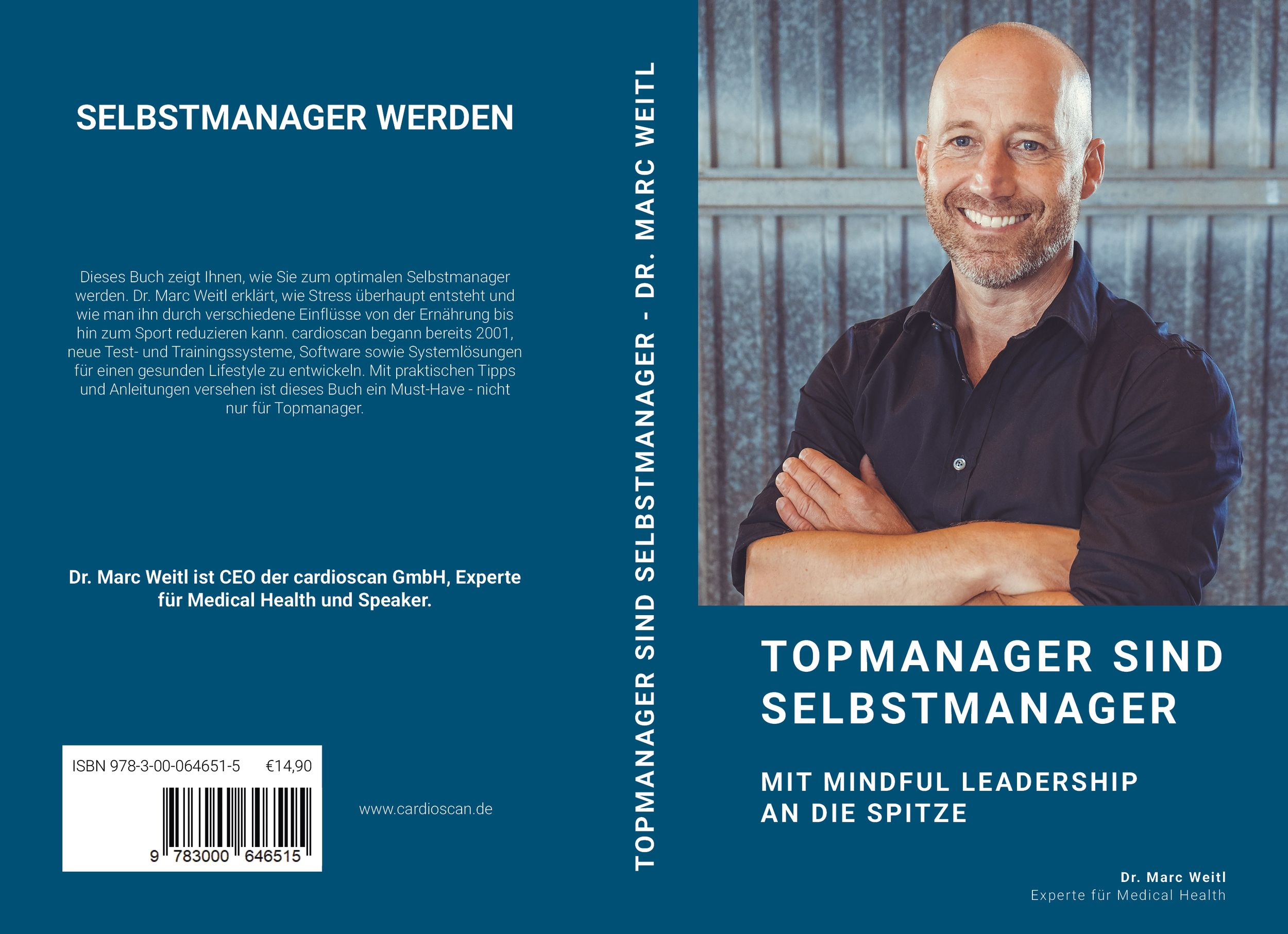 """""""Topmanager sind Selbstmanager – Mit Mindful Leadership an die Spitze"""" Dr. Marc Weitl, ISBN 978-3-00-064651-5, 14,90 Euro"""
