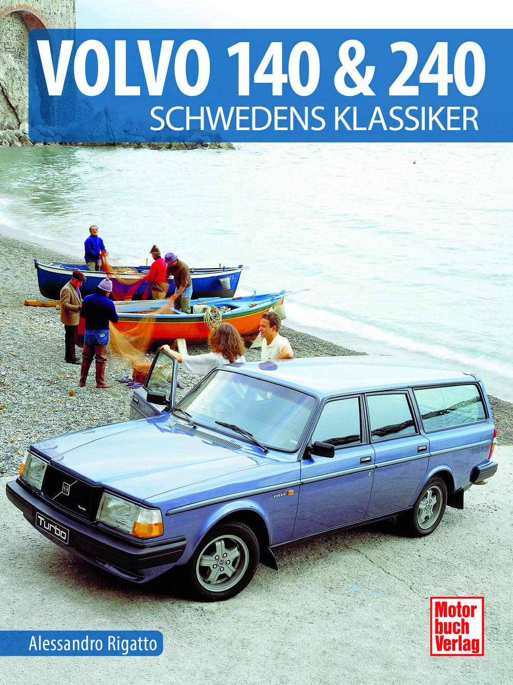 Volvo 140 & 240 – Schwedens Klassiker Alessandro Rigatto ISBN 978-3-613-04316-9